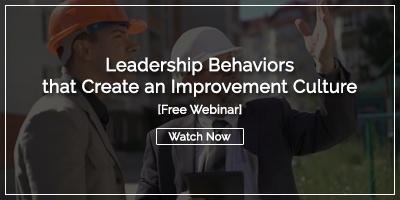 Free Webinar: Leadership Behaviors that Create an Improvement Culture